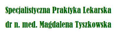 Magdalena Tyszkowska  Specjalistyczna Praktyka Lekarska